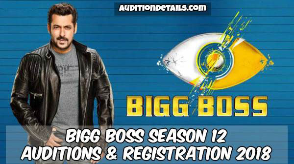 Bigg Boss Season 12 – Auditions & Online Registration 2018