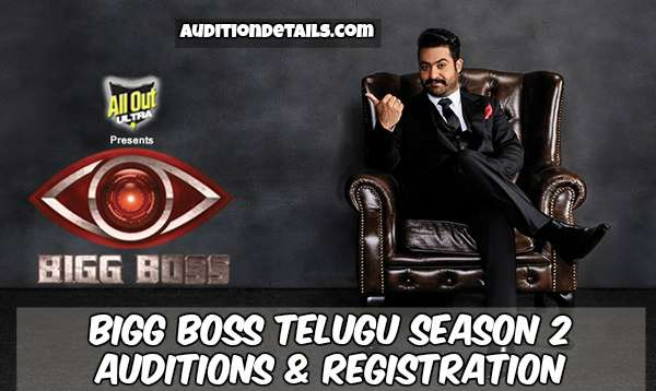 Bigg Boss Telugu Season 2 – Auditions & Registration 2018