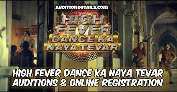 High Fever Dance Ka Naya Tevar on &TV - Auditions & Online Registration 2018