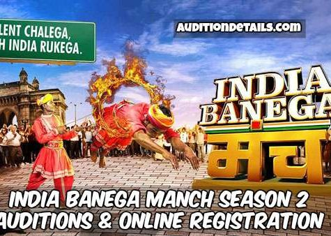 India Banega Manch Season 2 – Auditions & Online Registration 2018