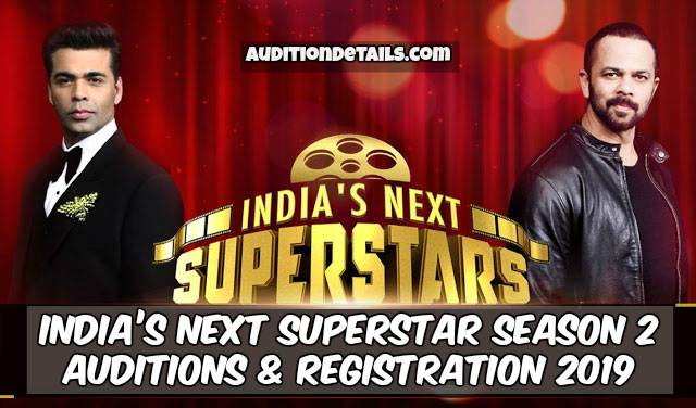 India's Next Superstar Season 2 - Auditions & Registration 2019