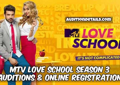 MTV Love School Season 3 - Auditions & Online Registration 2018