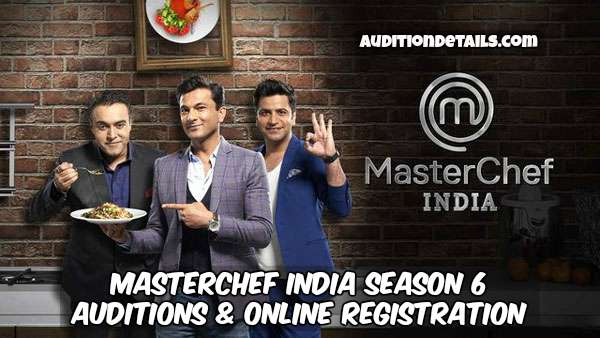 MasterChef India Season 6 – Auditions & Online Registration 2018