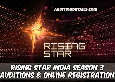 Rising Star India Season 3 - Auditions & Online Registration 2019