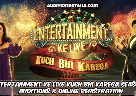 Entertainment Ke Liye Kuch Bhi Karega Season 6 - Auditions & Online Registration 2018