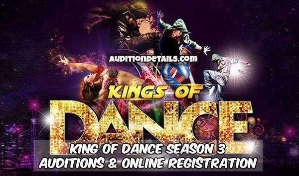 King of Dance Season 3 - Auditions & Online Registration 2018