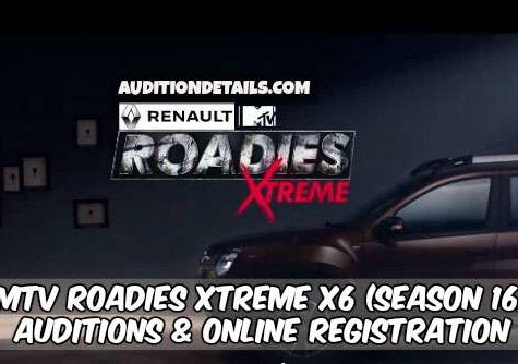 MTV Roadies Xtreme X6 (Season 16) - Auditions & Online Registration 2018