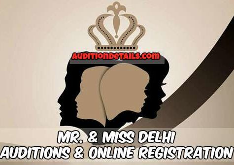 Mr. & Miss Delhi 2018 Auditions & Online Registration