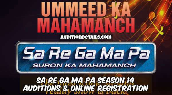 Sa Re Ga Ma Pa Season 14 – Auditions & Online Registration 2018