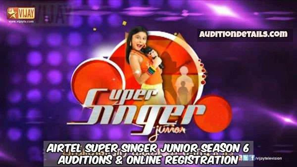 Airtel Super Singer Junior Season 6 – Auditions & Online Registration 2018