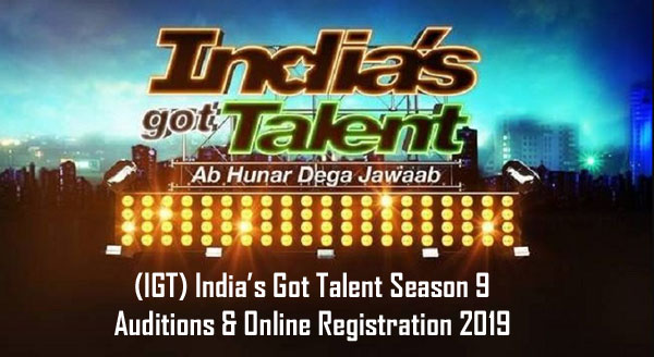 (IGT) India's Got Talent Season 9 – Auditions & Online Registration 2019