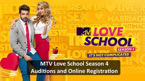 MTV Love School Season 4 - Auditions and Online Registration