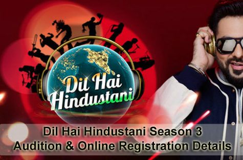 Dil Hai Hindustani Season 3 - Audition & Online Registration Details