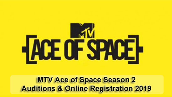 MTV Ace of Space Season 2 - Auditions & Online Registration 2019